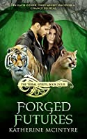 Forged Futures: A Paranormal Romance (Tribal Spirits Book 4)