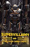 Book cover for Supervillainy and Other Poor Career Choices