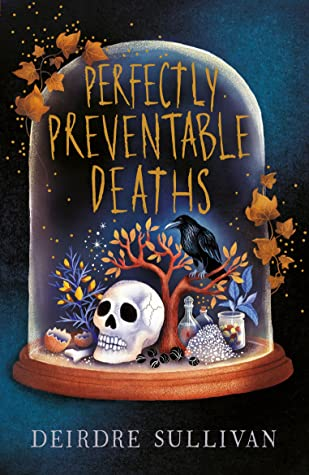 Perfectly Preventable Deaths – Deirdre Sullivan