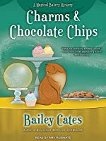 Charms and Chocolate Chips (A Magical Bakery Mystery, #3) (Audiobook)