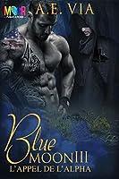 L'appel de l'alpha (Blue moon #3)