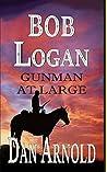 Bob Logan: Gunman at large (Sage Country)
