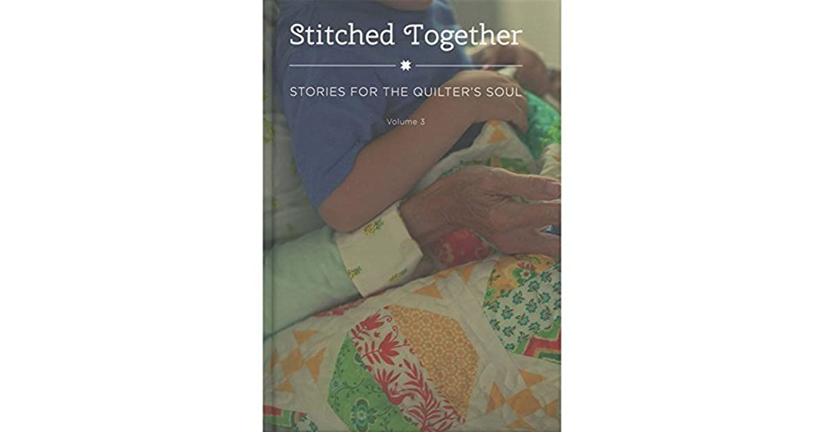 Stories for the Quilters Soul, Stitched Together