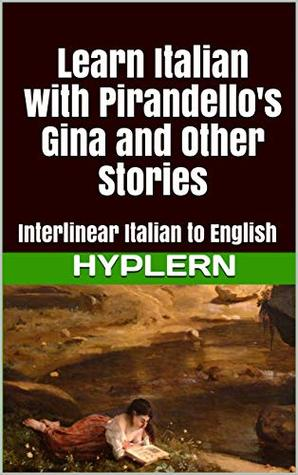 Learn Italian with Pirandello's Gina and Other Stories
