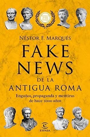 Fake news de la antigua Roma: Engaños, propaganda y mentiras de hace 2000 años