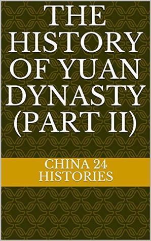 The History of Yuan Dynasty (Part II): 二十四史 元史(下) by ...