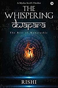 The Whispering Dwapara : The Rise of Maharathis
