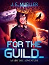 For the Guild (A Fairytale Adventure #2)