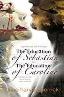 The Education of Sebastian & the Education of Caroline: Combined Edition