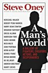 A Man's World: A Gallery of Fighters, Creators, Actors, and Desperadoes