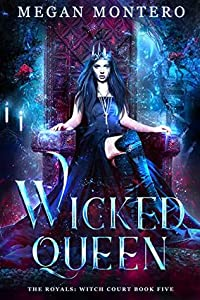 Wicked Queen (The Royals: Witch Court, #5)