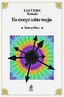 S.S.O.T.B.M.E. Revisado. Un ensayo sobre magia