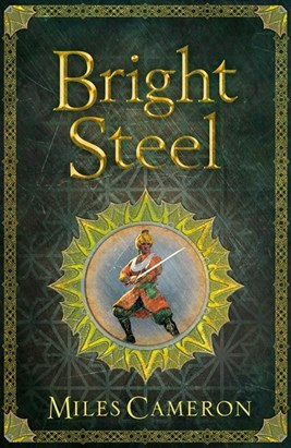 Bright Steel (Masters & Mages, #3) by Miles Cameron