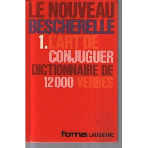 L Art De Conjuguer 12000 Verbes By Lausanne