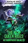 The New Queen Rises (Metamorphosis Online, #2)