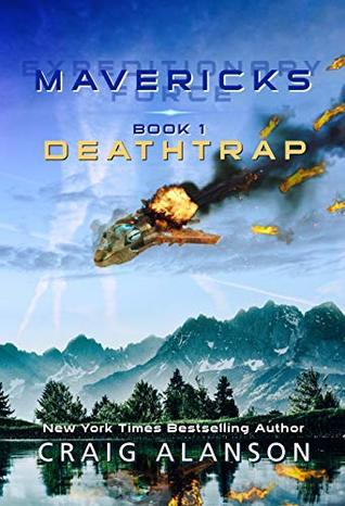 Deathtrap (Mavericks, #1)