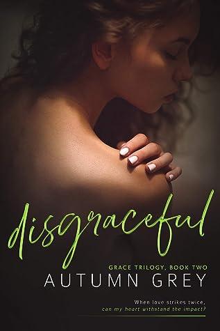 disgraceful (Grace, #2)