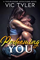 Redeeming You (Troublesome Affections)