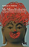 McMindfulness: How Mindfulness Became the New Capitalist Spirituality