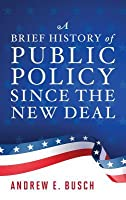 A Brief History of Public Policy Since the New Deal