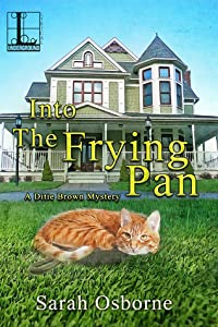 Into the Frying Pan (A Ditie Brown Mystery, #2)