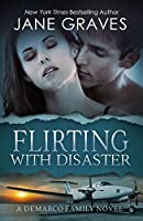 Flirting with Disaster (The DeMarco Family Book 3)
