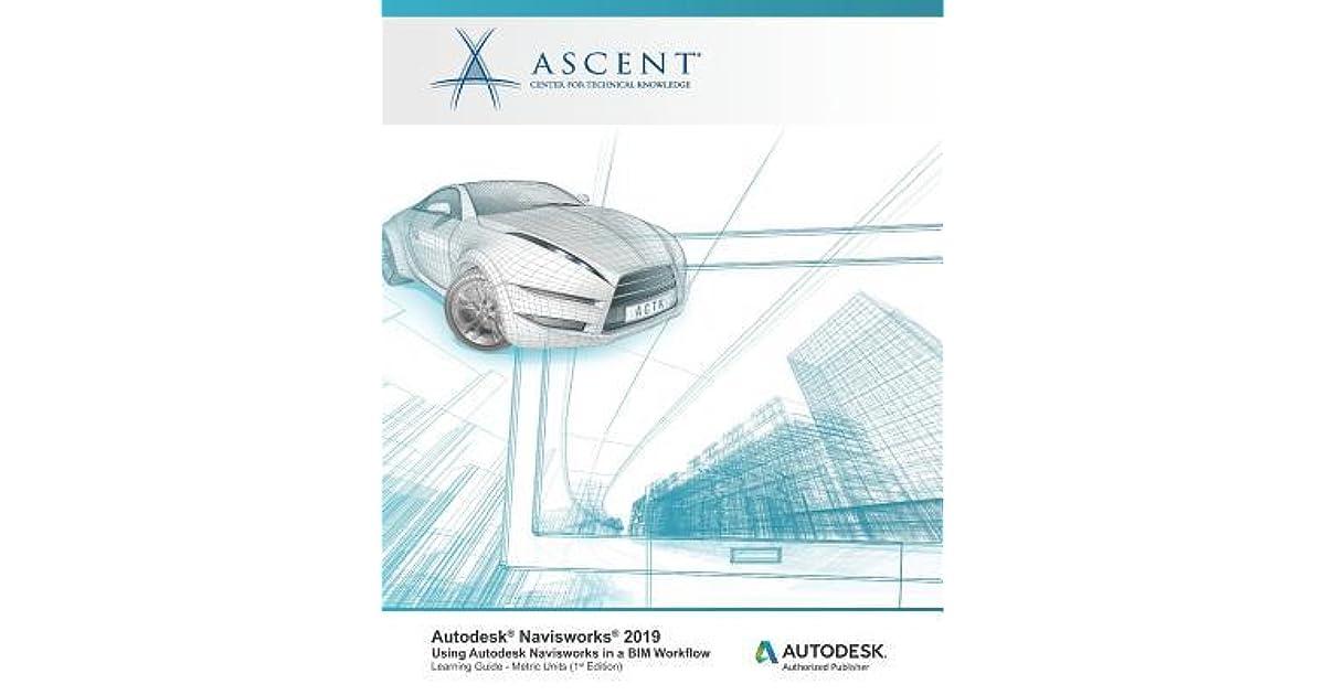Autodesk Navisworks 2019: Using Autodesk Navisworks in a Bim
