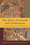 Story of Creeds and Confessions
