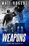 Weapons (King & Slater #1)