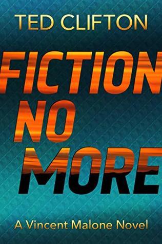 Fiction No More (Vincent Malone Book 3)