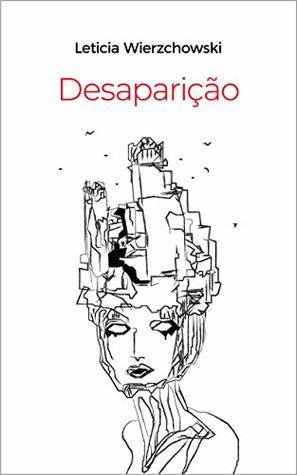 Desaparição by Leticia Wierzchowski