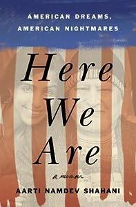 Here We Are: American Dreams, American Nightmares