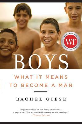 Boys: What It Means to Become a Man in the 21st Century