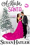 A Kiss for Santa (Kissed by the Bay Book 8)