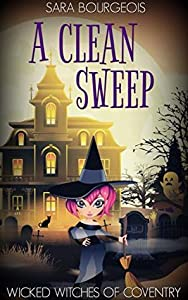 A Clean Sweep (Wicked Witches of Coventry #4)