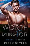 Worth Dying For (Worth It, #8)