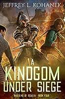 A Kingdom Under Siege (Wardens of Issalia Book 4)