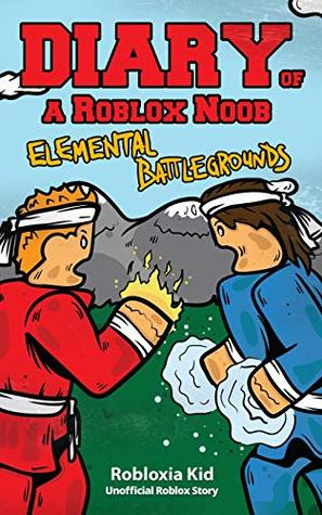Diary Of A Roblox Noob Elemental Battlegrounds By Robloxia Kid