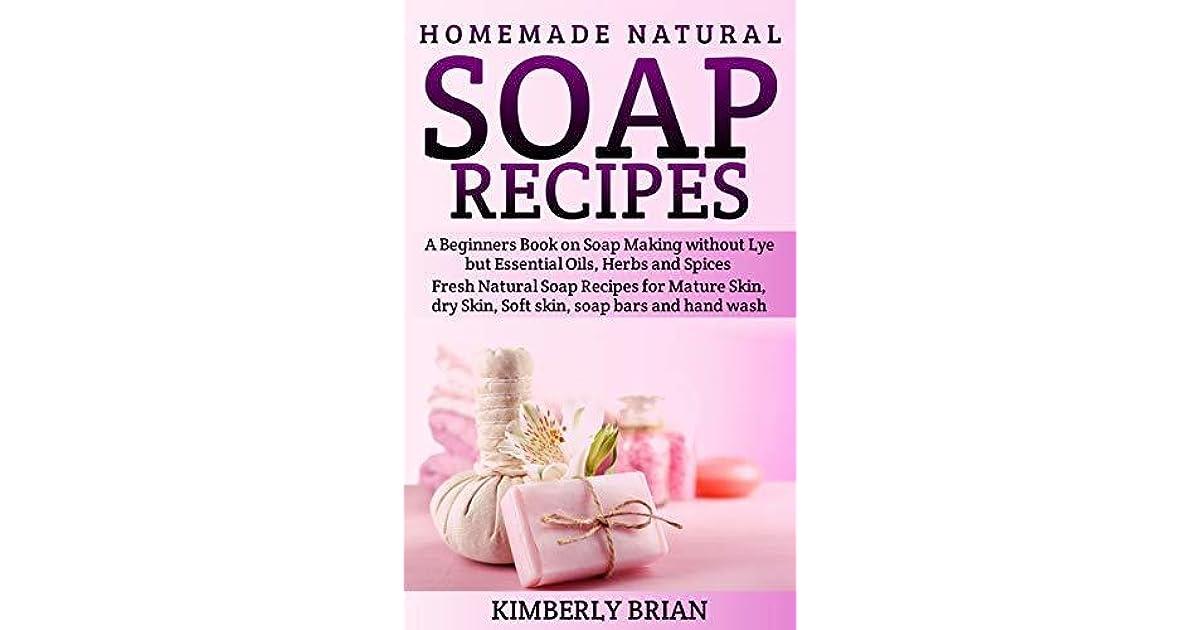 Homemade Natural Soap Recipes: A