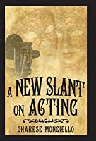 A New Slant on Acting