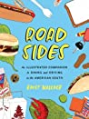 Road Sides: An Illustrated Companion to Dining and Driving in the American South
