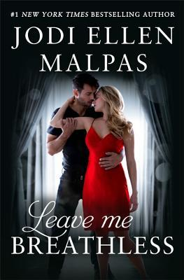 Leave Me Breathless (Jodi Ellen Malpas)
