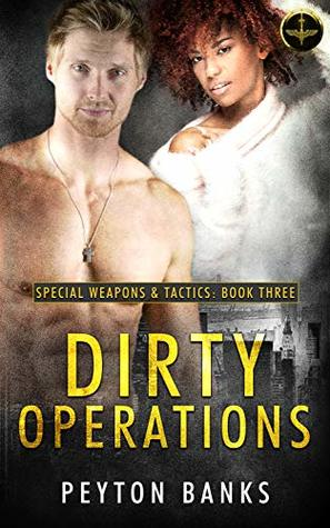 Dirty Operations (Special Weapons & Tactics #3)