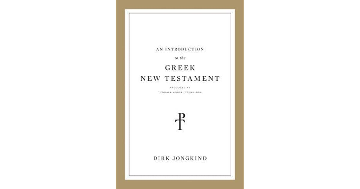 An Introduction to the Greek New Testament, Produced at Tyndale ...