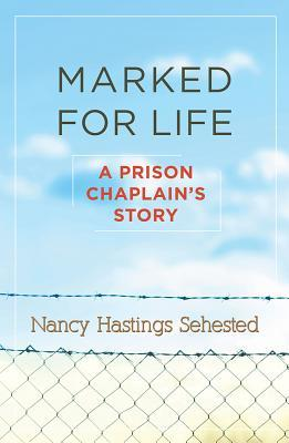 Marked for Life: A Prison Chaplain's Story