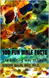 100 Fun Bible Facts by Ginger Baum