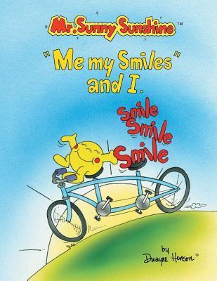 Mr. Sunny Sunshine Me My Smiles and I