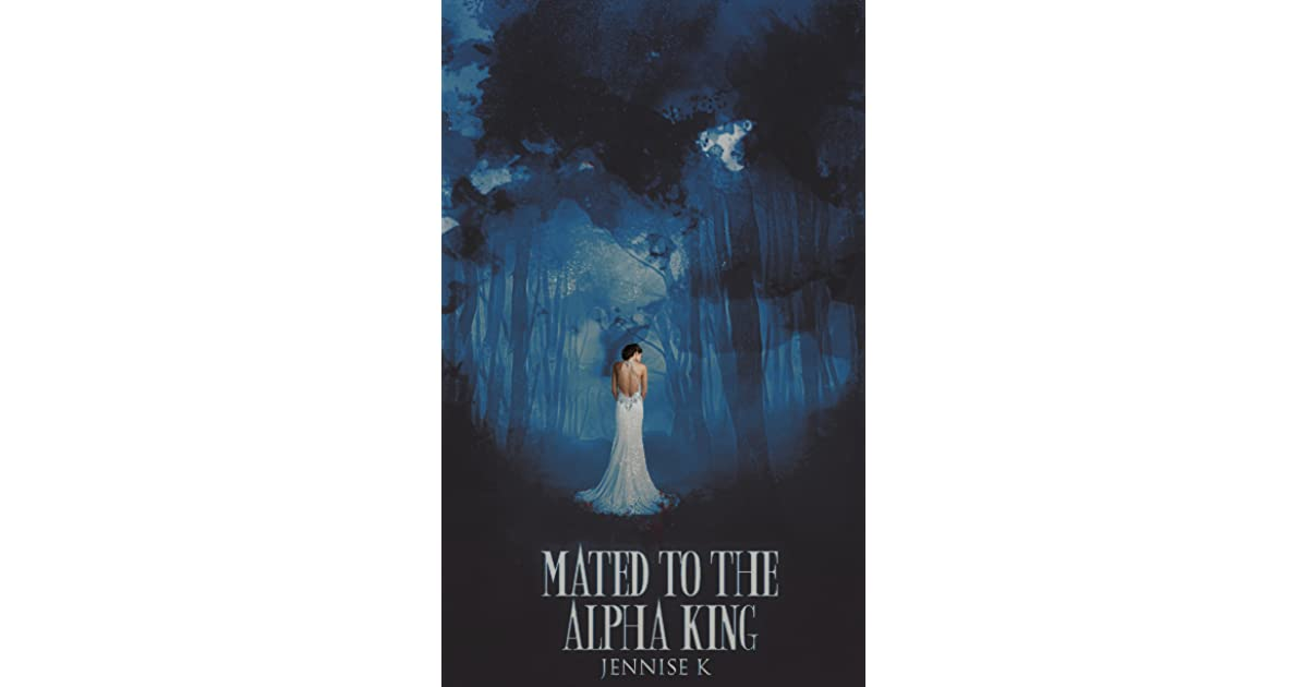 Mated to the Alpha King by Jennise K