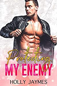 Protecting My Enemy (Protector's Promise Book 3)