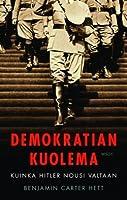 Demokratian kuolema – Kuinka Hitler nousi valtaan